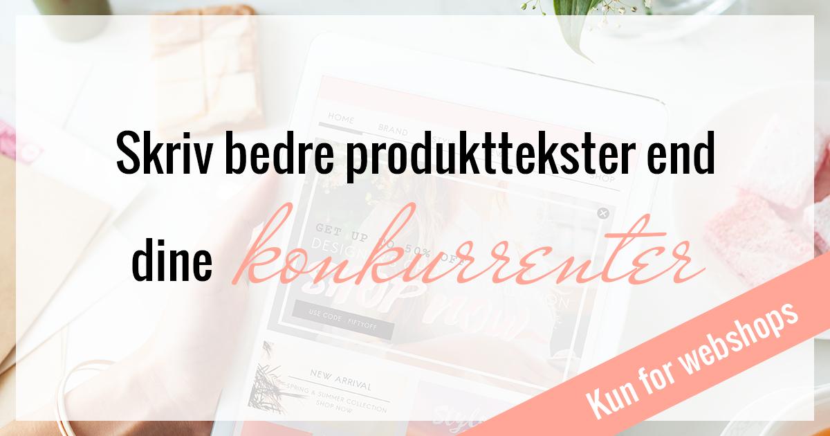Skriv bedre produkttekster end dine konkurrenter